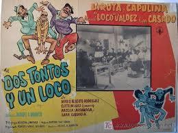 loco valdez related keywords suggestions peliculas de loco valdez viruta y capulina dos tontos y un loco loco comprar carteles y