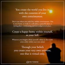 you create your world with the contents of your consciousness