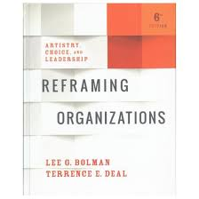 bolman and deal four frames reframing organizations artistry choice and leadership
