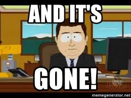 And Its Gone Meme Generator - and it s gone south park aand it s gone meme generator