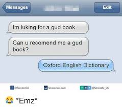 Memes Dictionary - edit messages im luking for a gud book can u recomend me a gud book