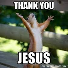 Thank Jesus Meme - thank you jesus praising squirrel meme generator