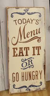 Funny Home Decor Signs Today U0027s Menu Sign Eat It Or Go Hungry Kitchen Sign Kitchen Decor