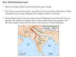 how did hinduism begin hinduism began about around 4000 years ago