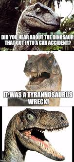 Velociraptor Meme - bad pun velociraptor meme generator imgflip