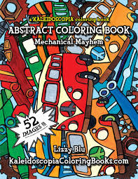 mechanical mayhem an abstract coloring book