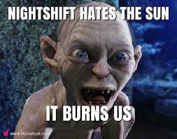 Night Shift Memes - a nurse s guide to life on the nightshift the good the bad and