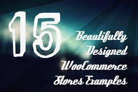 beautifully designed 15 beautifully designed woocommerce store exles shopitpress