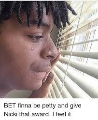 I Feel It Meme - bet finna be petty and give nicki that award i feel it meme on me me