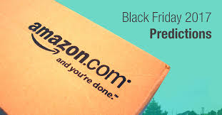 black friday 2017 black friday amazon black friday 2017 deal predictions prime exclusives