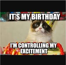 Its My Birthday Meme - my birth day meme pics