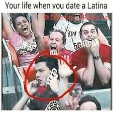 Dating A Latina Meme - things to do when dating a latina dating a xhosa girl