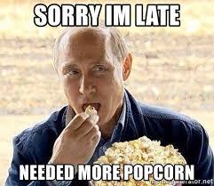 Pop Corn Meme - vladimir putin eating popcorn meme generator