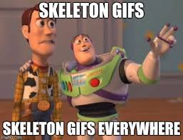 Spooky Scary Skeletons Meme - spooky scary skeletons send shivers down your spine imgflip