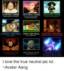 Avatar Memes - lawful good neutral good chaotic good yeah let s break some rules