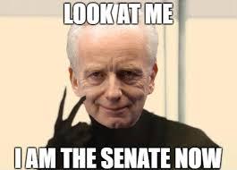 I Am Meme - i am the senate now i am the senate know your meme