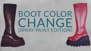 Spray Paint For Leather Boot Color Change Tutorial Spray Paint Edition Let U0027s Make Youtube