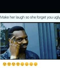 How Do I Make Memes - 25 best memes about make her laugh make her laugh memes