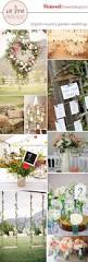 Wedding Plans And Ideas Best 25 Country Garden Weddings Ideas On Pinterest Wedding
