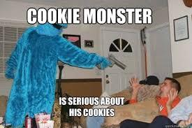 Cookie Meme - funny cookie monster pics house cookies