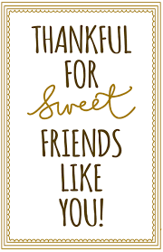 quotes about thankful to friends 43 quotes