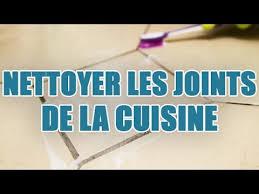 nettoyer joint carrelage cuisine nettoyage des joints de carrelage dans votre cuisine