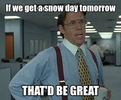 Snow Day Meme - snow day meme google search snow days give me 5 pinterest