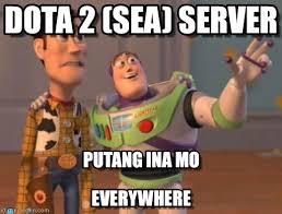 Server Meme - dota 2 sea server x x everywhere meme on memegen