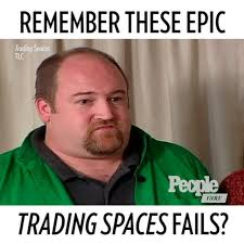 Meme Fails - trading spaces most epic fails people com
