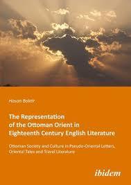 Ottoman Literature The Representation Of The Ottoman Orient In Eighteenth Century