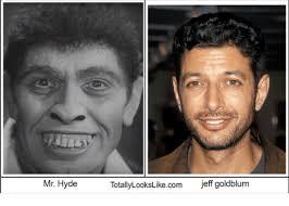 Jeff Goldblum Meme - mr hyde totallylookslikecom jeff goldblum jeff goldblum meme on