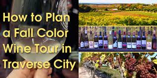 plan fall color wine tour traverse meal tickets
