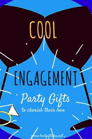 appropriate engagement party gifts 39 engagement gift ideas for couples getting married