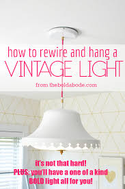 Rewire Light Fixture How To Rewire And Hang A Vintage Light