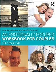 for couples an emotionally focused workbook for couples the two