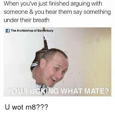 U Wot M8 Meme - 25 best memes about u wot m8 u wot m8 memes