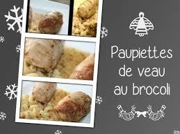 cuisiner les paupiettes paupiettes de veau au brocoli tous en cuisine avec nadine
