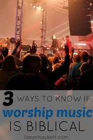 3 ways to if worship is biblical truths christian