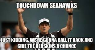 Redskins Meme - 22 meme internet touchdown seahawks just kidding we re gonna