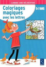 coloriages magiques avec les lettres 5 7 ans ouvrage papier