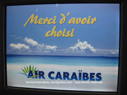 reservation siege air caraibes mon avis sur air caraïbes family trip and play