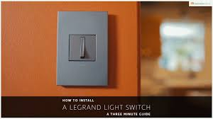 how to install a legrand light switch a three minute guide youtube