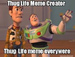 Thuglife Meme - thug life by dmx thug life on deviantart