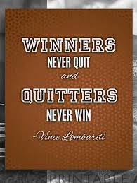 printable sports quotes winners never quit and quitters never win vince lombardi sports