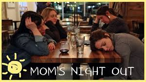 Girls Night Out Meme - how to have an awesome moms night out youtube