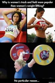 Lifting Memes - why is womens track and field more popular than weight lifting