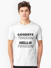 goodbye tension hello pension t shirt retirement gift goodbye tension hello pension unisex t shirt by