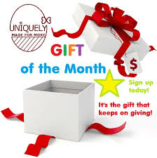 gift of the month uniquely made for more our gift programs