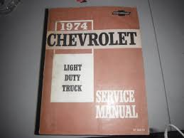 1974 chevrolet light duty truck service manual no author stated