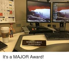 World S Best Memes - weader world s best entry level employee it s a major award meme